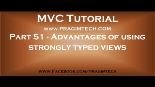 Part 51   Advantages of using strongly typed views