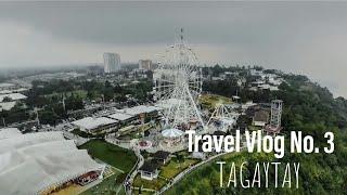 Travel Vlog no. 3   Tagaytay City