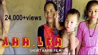 New Short Karbi Film|AHH-LEH|NEW KARBI VIDEO|RONGPI ENTERPRISE|2019