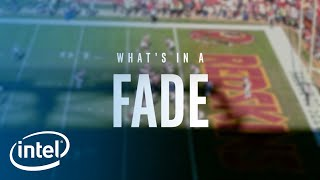 What's In A Fade | Intel