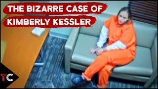 The Bizarre Case of Kimberly Kessler