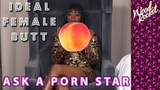 Ask A Porn Star: The Ideal Female Butt?