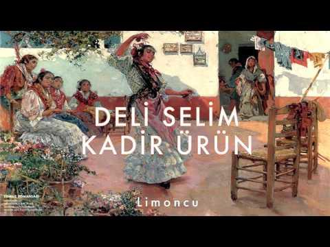 Kadir Ürün & Deli Selim - Limoncu