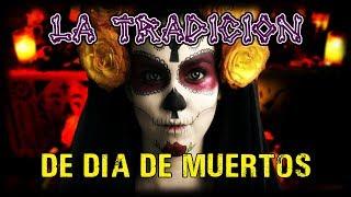 LA TRADICIÓN |  DÍA DE MUERTOS | HISTORIAS DE TERROR 2018