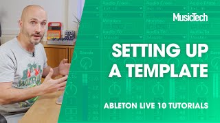 Ableton Live Tutorials: Setting up a Template