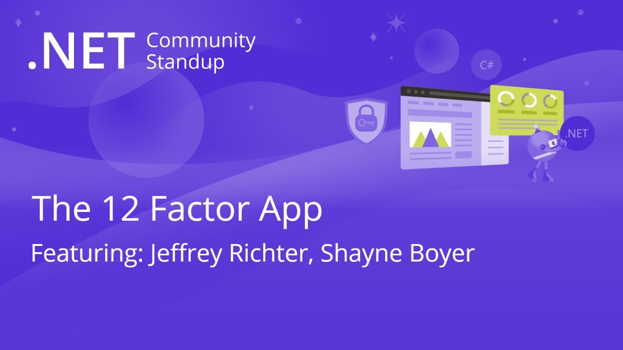 ASP.NET Community Standup - The 12 Factor App