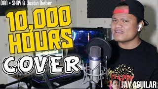 10,000 Hours - Dan + Shay & Justin Bieber (Cover By Jay Aguilar)