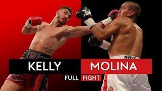 FULL FIGHT: Josh Kelly vs Carlos Molina   31st March 2018