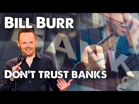 Bill Burr - Never trust the banks   June 2020