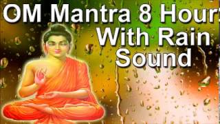 Om mantra 8 Hour Full Night Meditation with Rain Sound - relax meditation zen music - Help Sleep