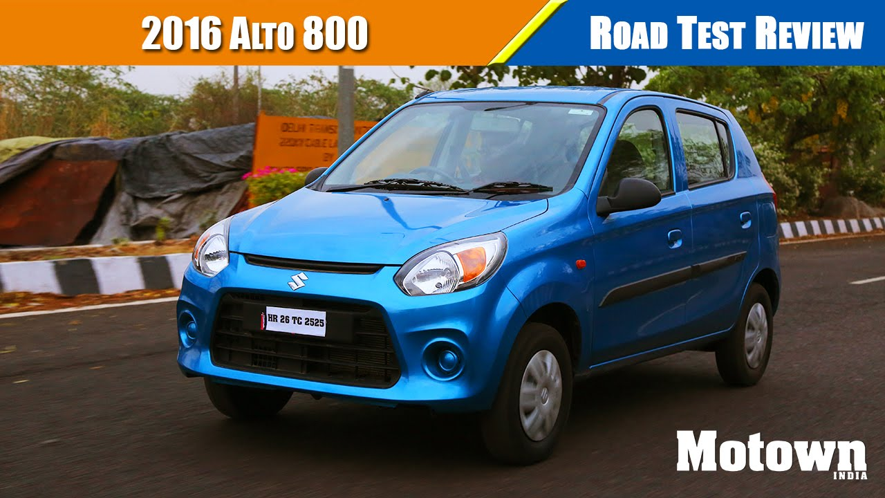 2016 maruti suzuki alto 800 road test review motown india youtube
