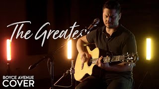 The Greatest - Sia (Boyce Avenue acoustic cover) on Spotify & iTunes