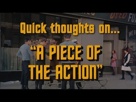 Quick thoughts on... - A Piece of the Action
