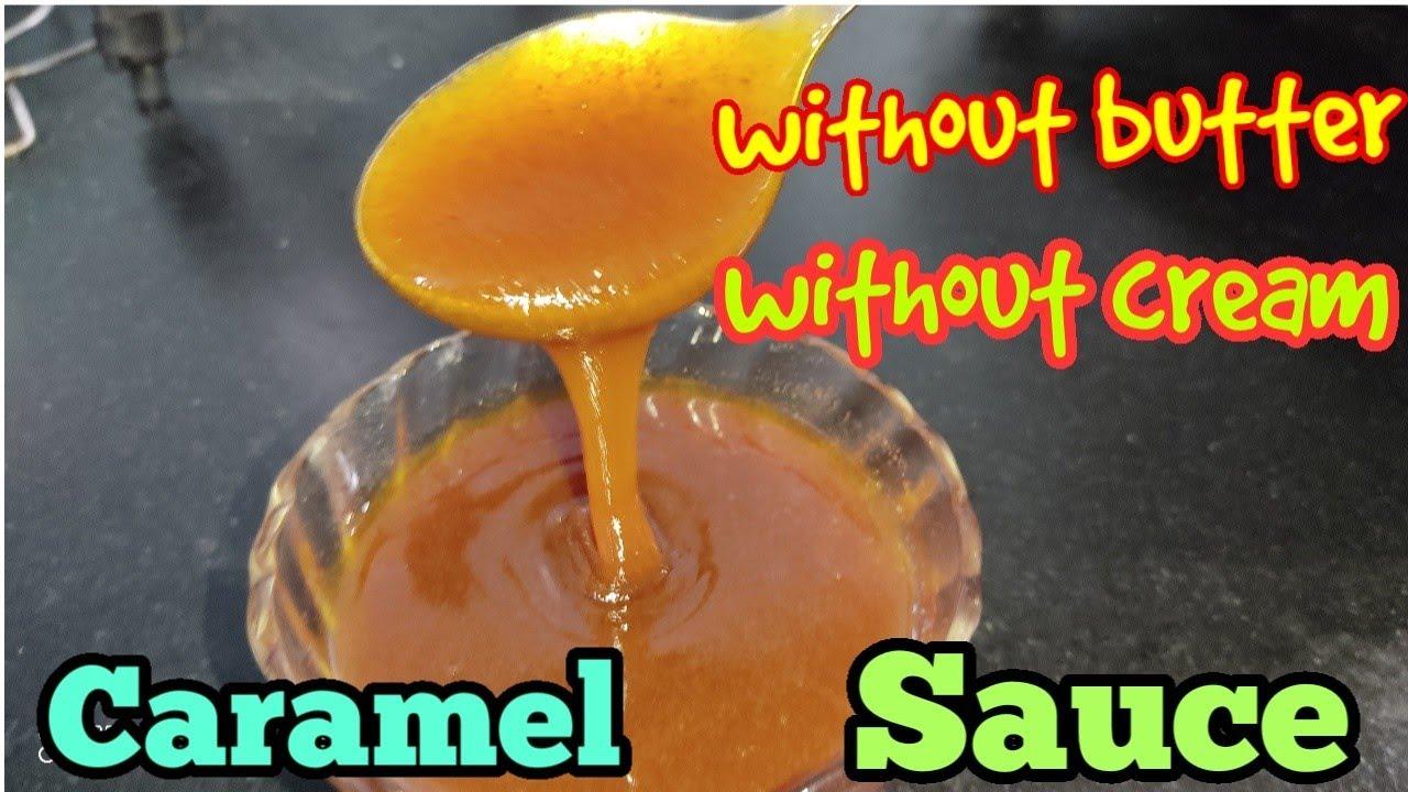 बिना बटर और बिना क्रीम के बनाये कैरामेल सौस  Butterscotch Sauce Recipe Without Butter & Cream