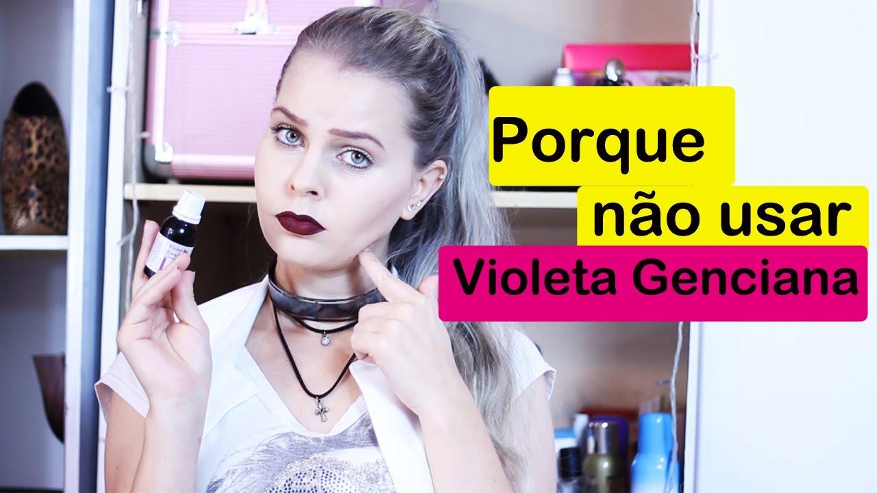 5 Motivos Para Nao Usar Violeta Genciana Dani De Castilho Youtube