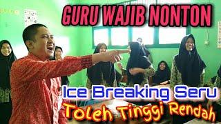 ICE BREAKING #5 PERMAINAN SERU DI KELAS GAMES TOLEH TINGGI RENDAH