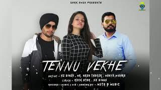 Tennu Vekhe - Hz Singh, Mr. Nren Thakur, Manya Mishra | Mute B Music | Official Song 2019