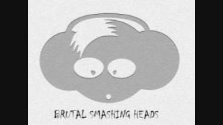 Brutal Smashing Heads - Fucking Problem.wmv
