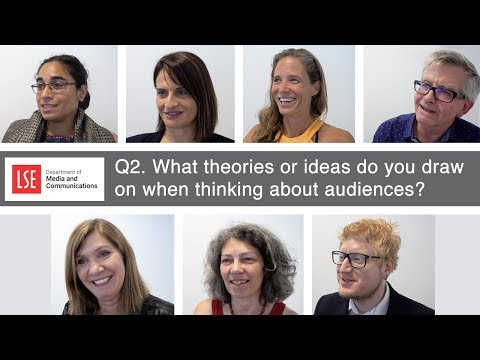 LSE Media & Communications: What theories or ideas do you draw on when thinking about audiences?