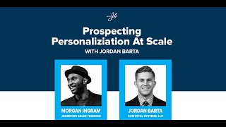 Morgan J Ingram Interviews Jordan Barta: Prospecting Personalization At Scale