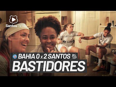 BAHIA 0 X 2 SEREIAS DA VILA | BASTIDORES | BRASILEIRÃO FEMININO (27/05/21)