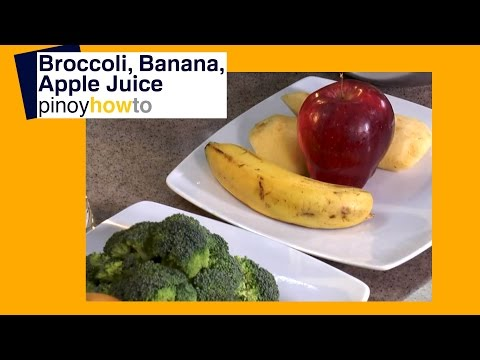 How to make Broccoli, Banana, Apple Juice | PinoyHowTo