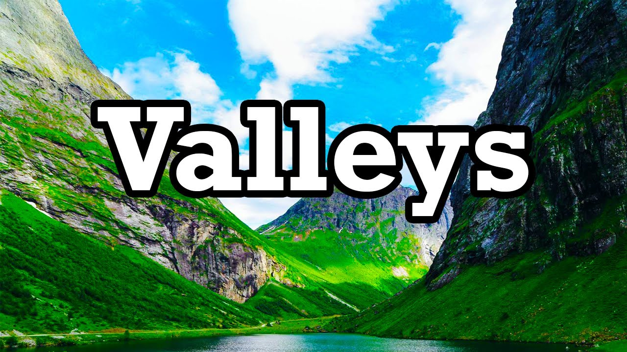 Download How Do Valleys Form? What Are Valleys?
