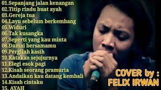 Download FULL ALBUM TEMBANG KENANGAN TERPOPULER || COVER by FELIX IRWAN