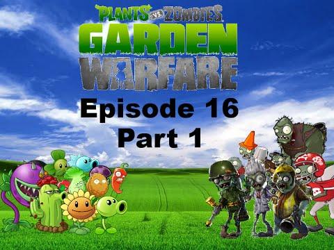 Plants Vs Zombies Garden Warfare Plush Series Episode 16 The Final Assault Part 1 Youtube