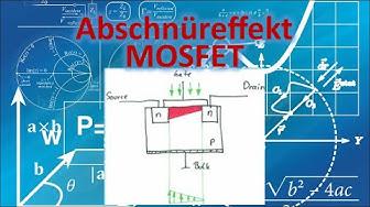 Abschnüreffekt MOSFET (Transistor) einfach erklärt   Funktionsweise   Elektrotechnik