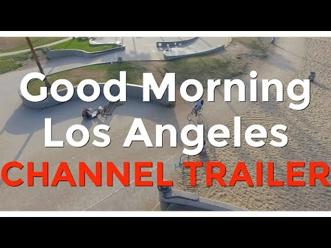 CHANNEL TRAILER: Good Morning Los Angeles
