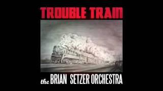 """Brian Setzer Orchestra """"Trouble Train"""" Stream"""