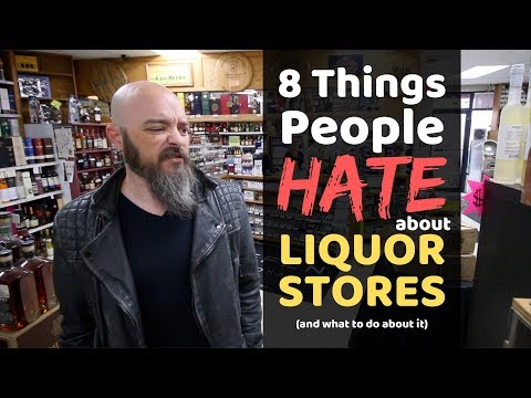 Top 8 Things Whisk(e)y Lovers HATE about Liquor Stores (and how to fix it)