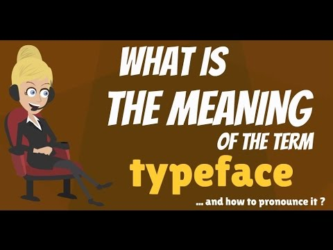 What is TYPEFACE? What does TYPEFACE mean? TYPEFACE meaning, definition &  explanation