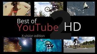 Best of YouTube 2 - HD - X-vision