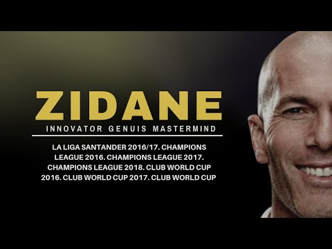THE ZIDANE EFFECT - Real Madrid's Greatest Manager Ever