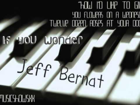 If You Wonder Jeff Bernat (LYRICS IN DESCRIPTION)