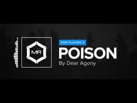 Dear Agony - Poison [HD]