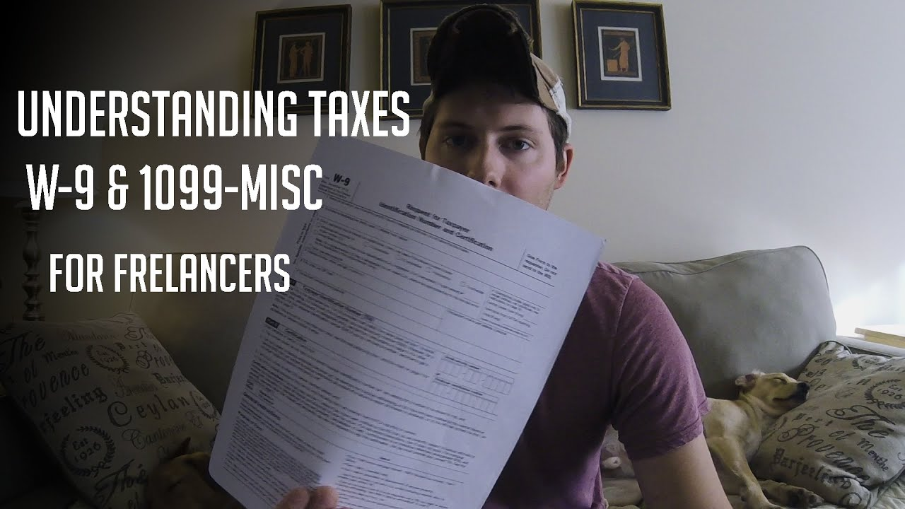 Understanding taxes for freelancers w 9 1099 misc youtube falaconquin