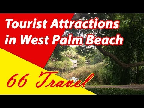 List 8 Tourist Attractions in West Palm Beach, Florida | Travel to United States