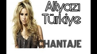 Shakıra-Chantage TürkçeAltyazı