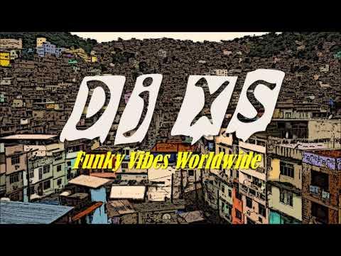 Funky Vibes UK  - DJ XS Funk Mix Monthly Selection #4 - 100% funky soul, rap, latin, afro & house