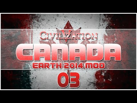 Civilization V - Earth 2014 Mod as Canada - Episode 3 ...Toronto-Torono...