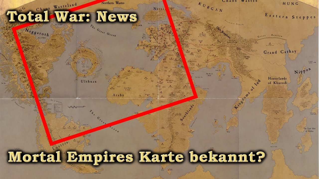 Mortal Empires Karte Bekannt Total War Warhammer 2 Deutsch