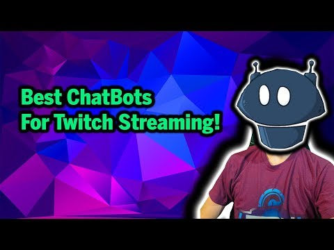 The Best Chatbot For Twitch Streaming!