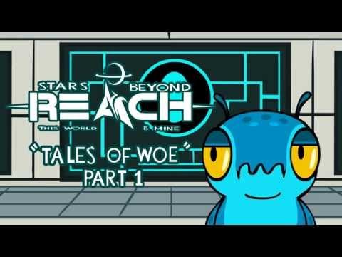 Stars Beyond Reach: Tales of Woe Part 1 of 3
