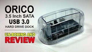 Orico 3.5 Inch SATA USB3.0 Hard Drive Docking Station 6139U3 - Unboxing And Review