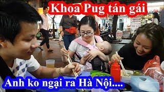 Khoa Pug e dè đi ăn hỏi chủ quán tính tiền người nam bắc như nhau không và may mắn gặp em gái Hà Nội