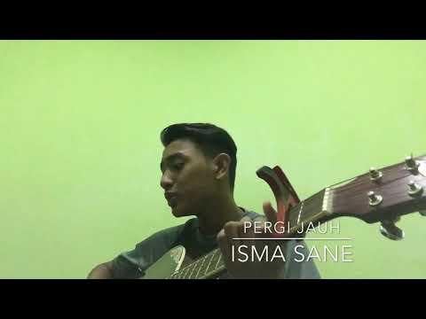 Pergi Jauh - Isma Sane (Cover)
