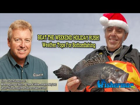 December 19, 2019 New Jersey/Delaware Bay Fishing Report With Jim Hutchinson, Jr.